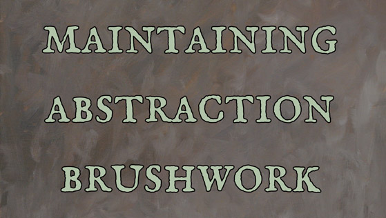 Maintaining Abstraction in Brushwork