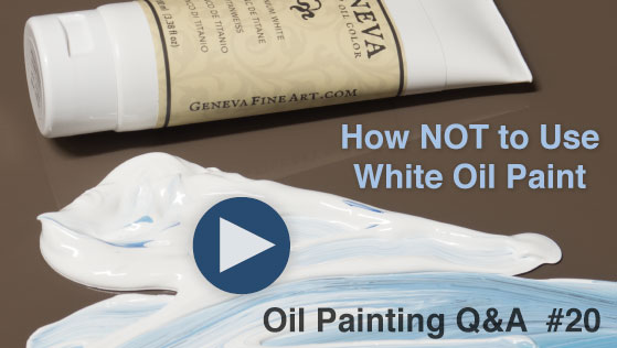 Oil Painting Q&A — Episode 20: How NOT to Use White Oil Paint & more