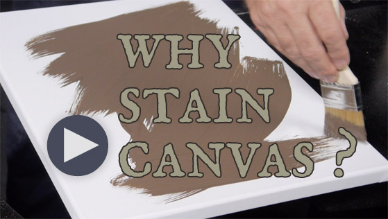 Why I Stain My Canvas